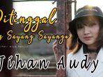 download-lagu-mp3-ditinggal-pas-sayang-sayange-jihan-audy-streaming-mp3-ditinggal-pas-sayang-sayange.jpg