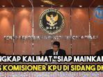 eks-komisioner-kpu-wahyu-setiawan-ungkap-makna-kalimat-siap-mainkan-di-sidang-dkpp.jpg