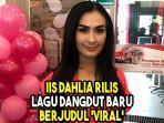 iis-dahlia-rilis-lagu-dangdut-baru-berjudul-viral.jpg