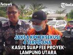 jaksa-kpk-eksekusi-4-terpidana-kasus-suap-fee-proyek-lampung-utara.jpg