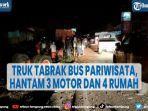 kecelakaan-maut-di-padang-truk-tabrak-bus-pariwisata-hantam-3-motor-dan-4-rumah.jpg