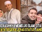 kekasihnya-memeluk-islam-cita-citata-segera-lepas-status-janda.jpg