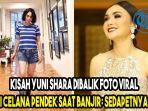 kisah-yuni-shara-dibalik-foto-viral-pakai-celana-pendek-saat-banjir.jpg