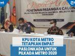 kpu-kota-metro-tetapkan-4-paslonkada-untuk-pilkada-metro-2020_1.jpg