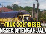 lakalantas-di-hajimena-truk-colt-diesel-ringsek-di-tengah-jalan.jpg