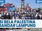 massa-di-bandar-lampung-suarakan-dukungan-palestina.jpg