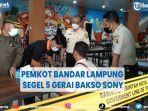 pemkot-bandar-lampung-segel-5-gerai-bakso-sony.jpg