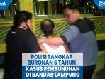 polisi-tangkap-buronan-6-tahun-kasus-pembunuhan-di-bandar-lampung.jpg