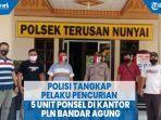 polisi-tangkap-pelaku-pencurian-5-unit-ponsel-di-kantor-pln-bandar-agung.jpg