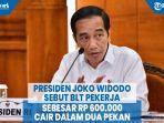 presiden-joko-widodo-sebut-blt-pekerja-sebesar-rp-600000-cair-dalam-dua-pekan.jpg