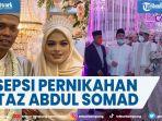 resepsi-pernikahan-ustaz-abdul-somad-dan-fatimah-az-zahra-dihadiri-tokoh-dan-artis.jpg