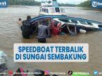 speedboat-terbalik-di-sungai-sembakung-nunukan-6-orang-meninggal-dunia-dan-1-hilang.jpg