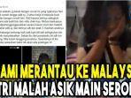 suami-merantau-ke-malaysia-istri-malah-asik-main-serong-hingga-4-kali.jpg