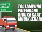tarif-tol-bakauheni-palembang-2021-dan-biaya-tol-lampung-palembang-siapkan-e-toll-2.jpg