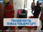 teknisi-hotel-tewas-terjepit-lift-saat-memperbaiki-lift-macet.jpg