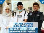 tertarik-dengan-islam-sejak-lama-dj-nathalie-holscher-akhirnya-bersyahadat.jpg