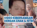 video-rizki-da-pamer-kebersamaan-dengan-anak-dan-istri-cuek-dituding-manfaatkan-baby-syaki.jpg