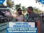 video-viral-oknum-polisi-di-surabaya-marah-marah-terjaring-razia-masker.jpg