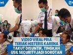 video-viral-pria-teriak-histeris-karena-takut-disuntik-tingkah-usil-security-jadi-sorotan.jpg