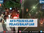 viral-aksi-polisi-kejar-pelaku-balap-liar-di-jakarta-selatan.jpg