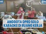 viral-anggota-dprd-solo-karaoke-di-ruang-kerja-ketua-dprd-beri-klarifikasi.jpg