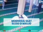 viral-jemaah-masjid-meninggal-saat-sujud.jpg