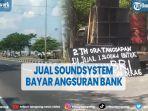viral-jual-soundsystem-di-pinggir-jalan-untuk-angsuran-bank-dan-beli-beras.jpg