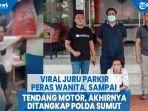 viral-juru-parkir-peras-wanita-sampai-tendang-motor-akhirnya-ditangkap-polda-sumut.jpg