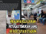 viral-kejujuran-petugas-temukan-uang-rp-500-juta-di-stasiun.jpg