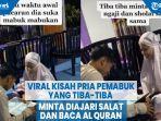 viral-kisah-pria-pemabuk-yang-tiba-tiba-minta-diajari-salat-dan-baca-al-quran.jpg
