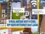 viral-mesin-wifi-koin-cuma-rp-1000-bisa-internetan-1-jam.jpg
