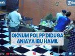 viral-oknum-satpol-pp-gowa-diduga-aniaya-ibu-hamil-saat-razia-ppkm.jpg