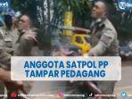 viral-oknum-satpol-pp-tampar-pedagang-kini-di-beri-sanksi.jpg