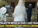 viral-pasangan-pengantin-ini-menikah-dari-luar-pagar-agar-terhindar-dari-virus-corona.jpg