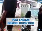 Viral Pembeli Ngamuk, Kurir COD Diancam Akan Diborgol