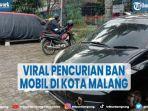 viral-pencurian-ban-mobil-di-kota-malang-tujuh-ban-hilang-dalam-tempo-singkat.jpg
