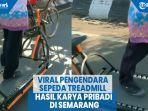 viral-pengendara-sepeda-treadmill-hasil-karya-pribadi-di-semarang.jpg