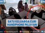viral-satu-keluarga-curi-handphone-pelayan-restoran-di-kebon-jeruk.jpg