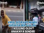 viral-seorang-nenek-dipaksa-berjualan-keliling-oleh-anaknya-sendiri.jpg