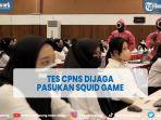 viral-tes-cpns-dijaga-pasukan-ala-serial-squid-game.jpg