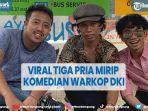 viral-tiga-pria-mirip-komedian-legendaris-warkop-dki.jpg