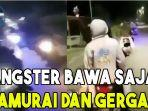 viral-video-gangster-bersenjata-di-jakarta-kini-muncul-di-surabaya-bawa-sajam-samurai-dan-gergaji.jpg