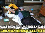 viral-video-petugas-medis-yang-jatuh-pingsan-karena-kelelahan-dan-dehidrasi-saat-bertugas.jpg