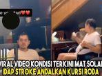viral-video-tik-tok-rekam-kondisi-terkini-mat-solar-idap-stroke-andalkan-kursi-roda.jpg