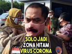 wali-kota-solo-tegaskan-solo-jadi-zona-hitam-virus-corona.jpg