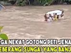 warga-nekat-gotong-peti-jenazah-seberangi-sungai-yang-banjir.jpg