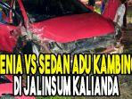 xenia-vs-sedan-adu-kambing-di-jalinsum-kalianda.jpg