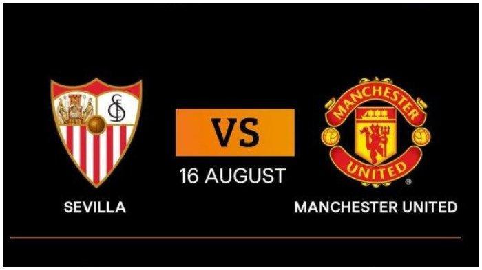 Jadwal Semifinal Liga Eropa, Big Match Sevilla vs Manchester United, Live SCTV