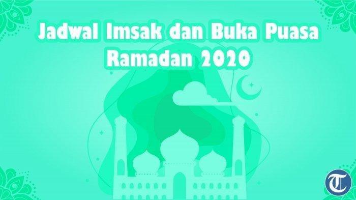 Jadwal Imsak, Subuh dan Buka Puasa di Lombok Utara, Kamis 14 Mei 2020, Beserta Niat dan Doa Berbuka