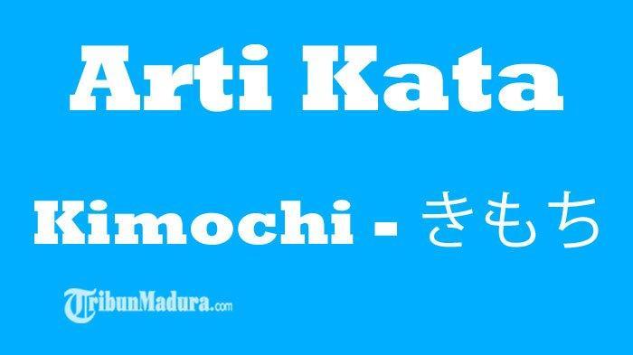 Apa Arti Kata Kimochi? Tak Selalu Ngeres, Simak Arti dan Penggunaan Kalimatnya